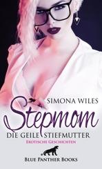 Stepmom - die geile Stiefmutter | Erotische Geschichten
