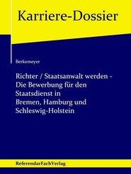 Richter / Staatsanwalt werden - Die Bewerbung für den Staatsdienst in Bremen, Hamburg und Schleswig-Holstein