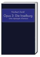 Opus 3: Die Inselburg