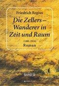 Die Zellers - Wanderer in Zeit und Raum (1480 - 2014) - .2
