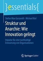 Struktur und Anarchie: Wie Innovation gelingt
