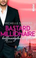 Bastard Millionaire - hoffnungslos verfallen