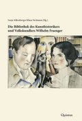 Die Bibliothek des Kunsthistorikers und Volkskundlers Wilhelm Fraenger