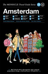 The Monocle Travel Guide to Amsterdam (Updated Version)