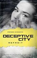 Deceptive City - Befreit