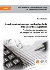 Auswirkungen des neuen Leasingstandards IFRS 16 auf Leasingnehmer. Praxisrelevante Auswirkungen am Beispiel der Deutsche