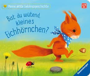 Meine erste Lieblingsgeschichte: Bist du wütend, kleines Eichhörnchen?