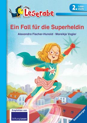 Ein Fall für die Superheldin - Leserabe, 2. Lesestufe