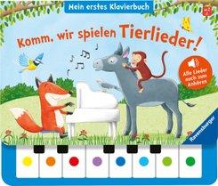 Komm, wir spielen Tierlieder! Mein erstes Klavierbuch, m. Klaviertastatur