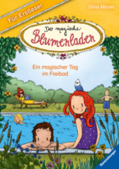 Der magische Blumenladen für Erstleser, Band 5: Ein magischer Tag im Freibad; .