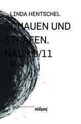 Schauen und Strafen. Nach 9/11; Volume III