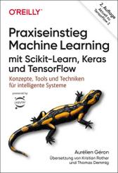 Praxiseinstieg Machine Learning mit Scikit-Learn, Keras und TensorFlow