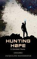 Hunting Hope -  Zerrüttete Träume