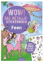 Wow! Das Metallic-Stickerbuch - Feen