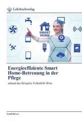 Energieeffiziente Smart Home-Betreuung in der Pflege