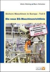 """Sichere Maschinen in Europa - Teil 5 - Die """"neue"""" EG-Maschinenrichtlinie, 5 Teile"""