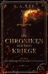 Die Chroniken der drei Kriege - Der Herr des schwarzen Schwertes