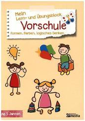 Mein Lern- & Übungsblock Vorschule - Formen, Farben, logisches Denken