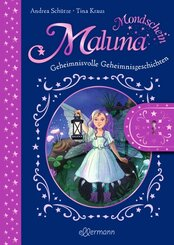 Maluna Mondschein. Geheimnisvolle Geheimnisgeschichten