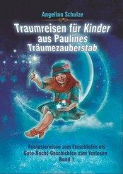 Traumreisen für Kinder aus Paulines Träumezauberstab