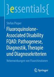 Fluoroquinolone-Associated Disability FQAD: Pathogenese, Diagnostik, Therapie und Diagnosekriterien