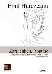 Zärtlichkeit, Routine. Gedichte eines Knauserers 1979 - 2019