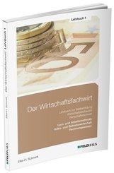 Der Wirtschaftsfachwirt: Volks- und Betriebswirtschaft / Rechnungswesen / Lern- und Arbeitsmethodik (Wirtschaftsbezogene Qualifikationen); 1