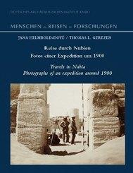 Reise durch Nubien - Fotos einer Expedition um 1900