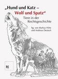 """""""Hund und Katz - Wolf und Spatz"""" Tiere in der Rechtsgeschichte"""