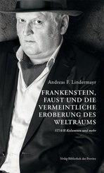 Frankenstein, Faust und die vermeintliche Eroberung des Weltraums