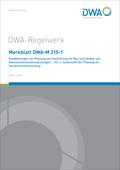Merkblatt DWA-M 215-1 Empfehlungen zur Planung und Ausführung für Bau und Umbau von Abwasserbehandlungsanlagen - Teil 1: