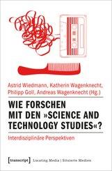 Wie forschen mit den Science and Technology Studies?