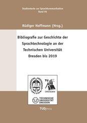 Bibliografie zur Geschichte der Sprachtechnologie an der Technischen Universität Dresden bis 2019