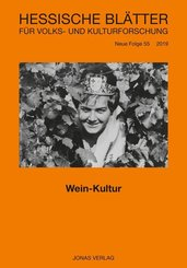 Hessische Blätter für Volks- und Kulturforschung: Wein-Kultur; 55