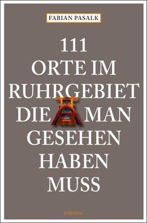 111 Orte im Ruhrgebiet die man gesehen haben muss - .1