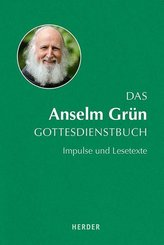 Das Anselm Grün Gottesdienstbuch
