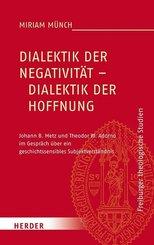 Dialektik der Negativität - Dialektik der Hoffnung