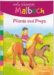 Mein schönstes Malbuch - Pferde und Ponys