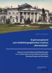 """Ergänzungsband zum biobibliographischen Lexikon """"Nervenärzte"""". Deutsch-russische Wissenschaftsbeziehungen im 19. Jahrhun"""