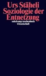 Soziologie der Entnetzung