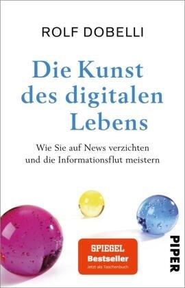Die Kunst des digitalen Lebens - Wie Sie auf News verzichten und die Informationsflut meistern