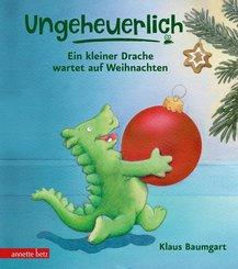 Ungeheuerlich - Ein kleiner Drache wartet auf Weihnachten