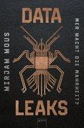 Data Leaks - Wer macht die Wahrheit?