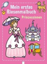 Mein erstes Riesenmalbuch - Prinzessinnen