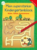 Mein superstarker Kindergartenblock. Malen, Tüfteln, Konzentrieren