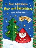 Mein superdicker Mal- und Bastelblock. Frohe Weihnachten!