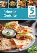 Mit nur 5 Zutaten - Schnelle Gerichte; Band 2