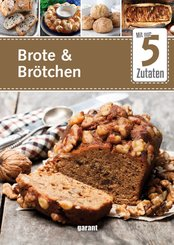 Mit nur 5 Zutaten - Brote & Brötchen