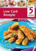Mit nur 5 Zutaten - Low Carb Rezepte