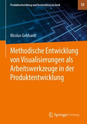 Methodische Entwicklung von Visualisierungen als Arbeitswerkzeuge in der Produktentwicklung